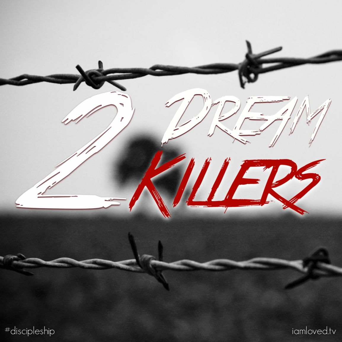 Watch Out For These 2 Dream Killers