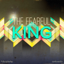 The Fearful King